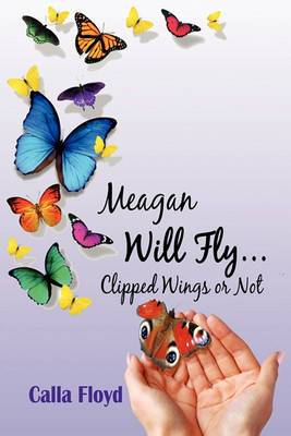 Meagan Will Fly Clipped Wings or Not