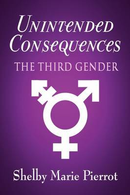 Unintended Consequences: The Third Gender