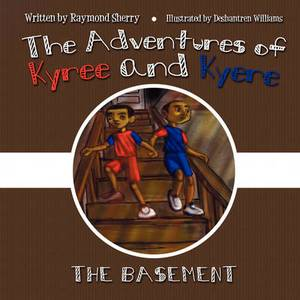 The Adventures of Kyree and Kyere: The Basement