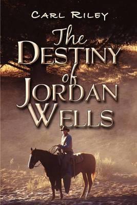 The Destiny of Jordan Wells