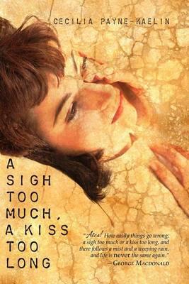 A Sigh Too Much, a Kiss Too Long