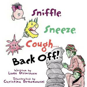 Sniffle, Sneeze, Cough...Back Off!