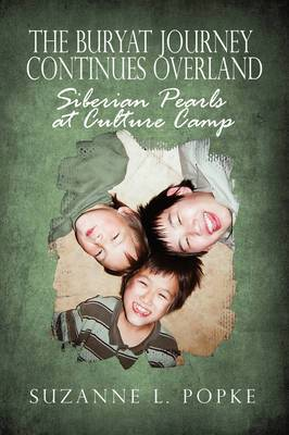 The Buryat Journey Continues Overland: Siberian Pearls at Culture Camp