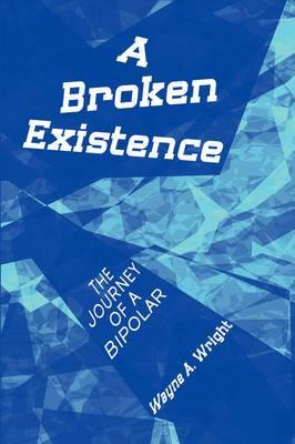 A Broken Existence: The Journey of a Bipolar