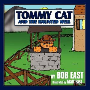 Tommy Cat and the Haunted Well