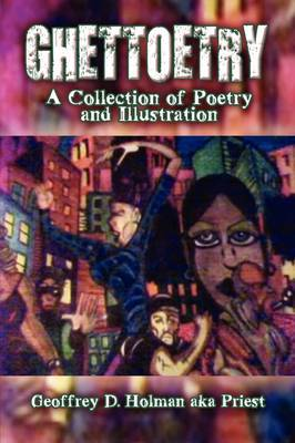 Ghettoetry: A Collection of Poetry and Illustration