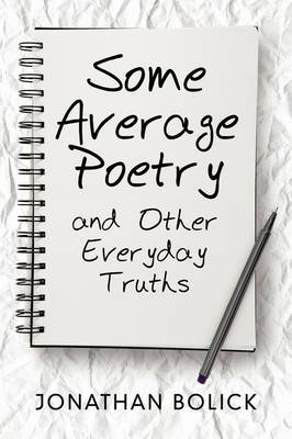 Some Average Poetry and Other Everyday Truths