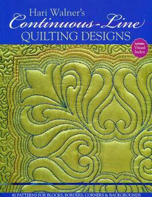 Hari Walner's Continuous-Line Quilting: 80 Patterns for Blocks, Borders, Corners & Backgrounds