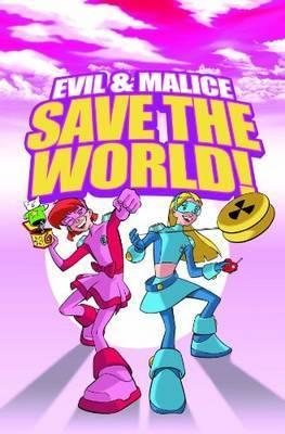 Evil & Malice: Save the World!: Save the World!