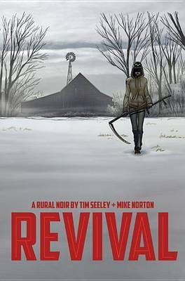 Revival: Volume 1: You're Among Friends