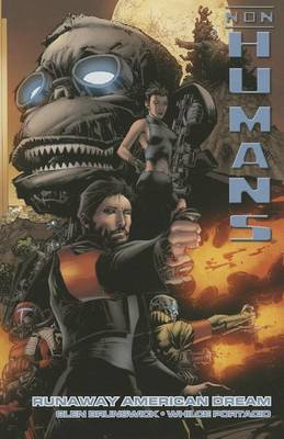 Non-Humans: Volume 1: Runaway American Dream