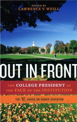 Out in Front: The College President as the Face of the Institution