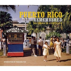 Puerto Rico Remembered/Recuerdos de Puerto Rico