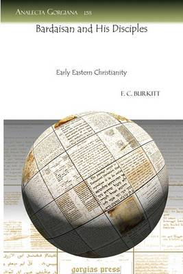 Bardaisan and His Disciples: Early Eastern Christianity