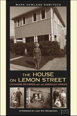 The House on Lemon Street: Japanese Pioneers & the American Dream