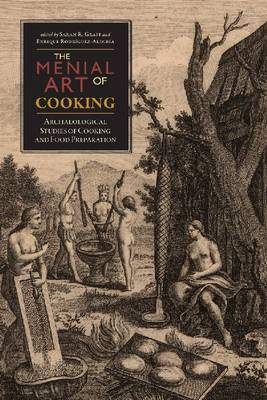 The Menial Art of Cooking: Archaeological Studies of Cooking & Food Preparation