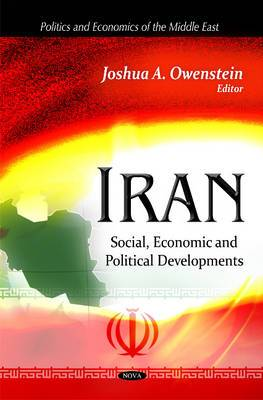 Iran: Social, Economic & Political Developments