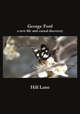 George Ford: A New Life and Carnal Discovery