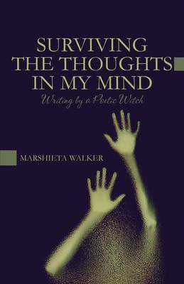 Surviving the Thoughts in My Mind: Writing by a Poetic Witch