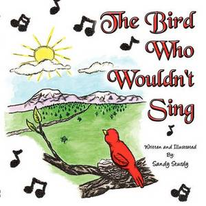 The Bird Who Wouldn't Sing