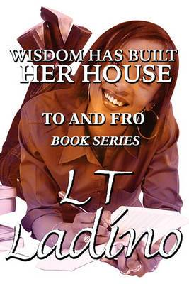 Wisdom Has Built Her House: To and Fro