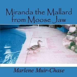 Miranda the Mallard from Moose Jaw
