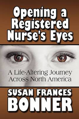 Opening a Registered Nurse's Eyes: A Life-Altering Journey Across North America
