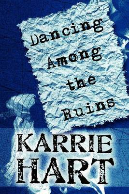 Dancing Among the Ruins