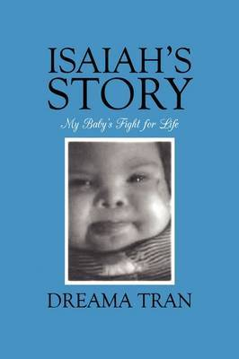Isaiah's Story: My Baby's Fight for Life