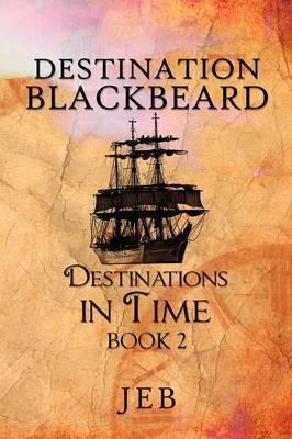 Destination Blackbeard: Destinations in Time, Book 2