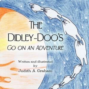 The Didley-Doo's Go on an Adventure