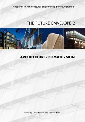 The Future Envelope 2: Architecture - Climate - Skin