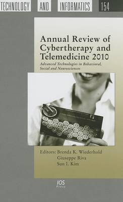 Annual Review of Cybertherapy and Telemedicine: Advanced Technologies in Behavioral, Social and Neurosciences: 2010