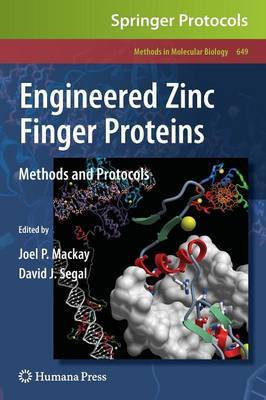 Engineered Zinc Finger Proteins: Methods and Protocols