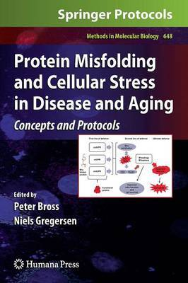 Protein Misfolding and Cellular Stress in Disease and Aging: Concepts and Protocols