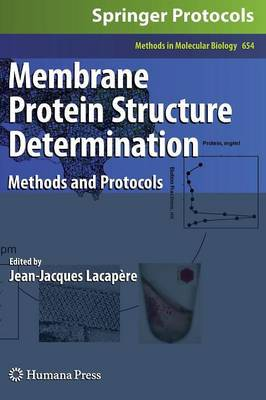Membrane Protein Structure Determination: Methods and Protocols