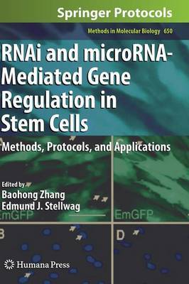 RNAi and microRNA-Mediated Gene Regulation in Stem Cells: Methods, Protocols, and Applications
