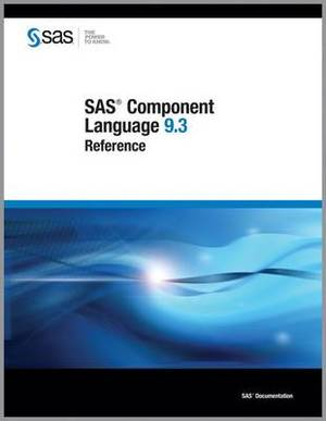 SAS Component Language 9.3: Reference