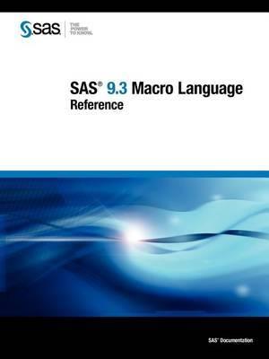 SAS 9.3 Macro Language: Reference