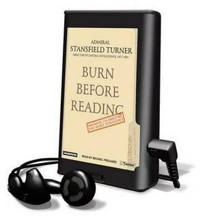 Burn Before Reading: Presidents, CIA Directors, and Secret Intelligence