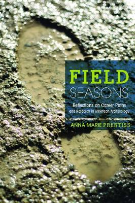 Field Seasons: A Memoir of Career Paths and Research in American Archaeology