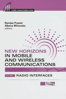 New Horizons in Mobile and Wireless Communications: v. 1: Radio Interfaces