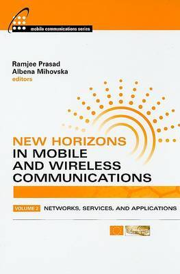 New Horizons in Mobile and Wireless Communications: v. 2: Networks, Services and Applications