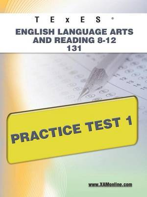 Texes English Language Arts and Reading 8-12 131 Practice Test 1