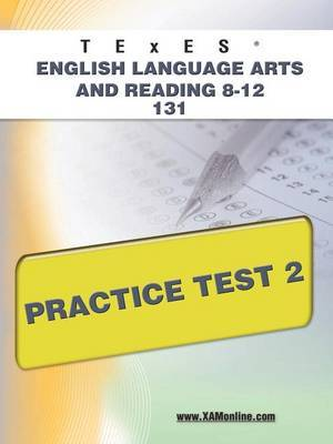 Texes English Language Arts and Reading 8-12 131 Practice Test 2