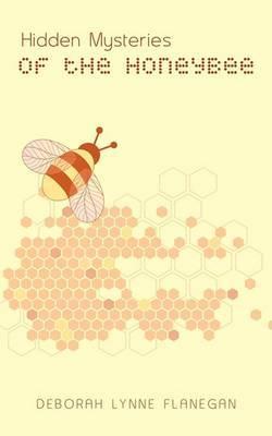 Hidden Mysteries of the Honeybee