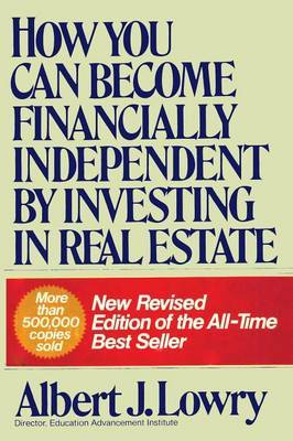 How You Can Become Financially Independent by Investing in Real Estate