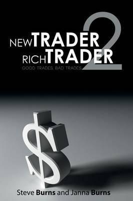 New Trader, Rich Trader 2: Good Trades, Bad Trades