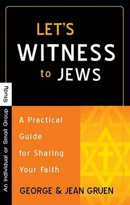 Let's Witness to Jews: A Practical Guide for Sharing Your Faith: An Individual or Small Group Study