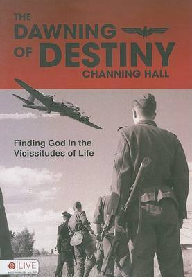 The Dawning of Destiny: Finding God in the Vicissitudes of Life